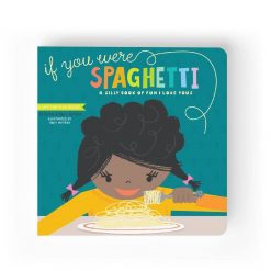 Lucy Darling If You Were Spaghetti Children's Board Book