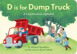 D is for Dump Truck board book